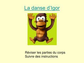 La danse d Igor