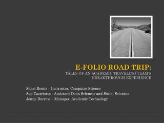E-Folio Road Trip: Tales of an Academic Traveling Team s  Breakthrough Experience
