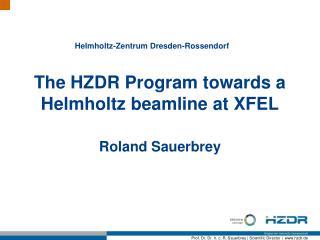The HZDR Program towards a Helmholtz beamline at XFEL