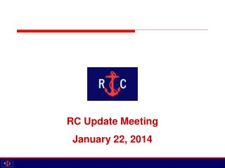 RC Update Meeting January 22, 2014