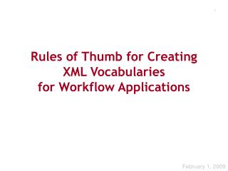 Rules of Thumb for Creating XML Vocabularies for Workflow Applications