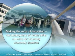 Adrian Lee,  Meesha Warmington  and Bruce Holliday , University  of York
