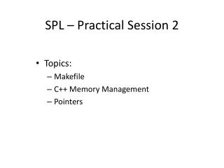 SPL � Practical Session 2