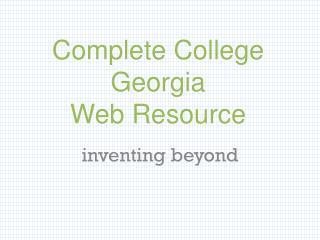 Complete College Georgia Web Resource