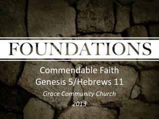 Commendable Faith Genesis 5/Hebrews 11