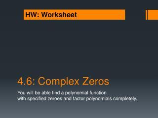 4.6: Complex Zeros