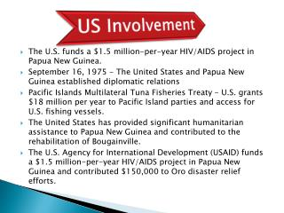 The U.S. funds a $1.5 million-per-year HIV/AIDS project in Papua New Guinea.