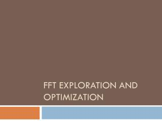FFT Exploration and Optimization