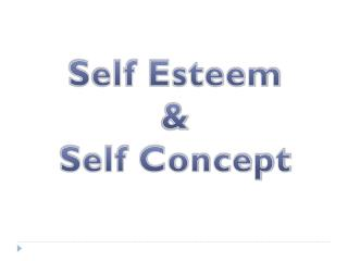 Self Esteem & Self Concept