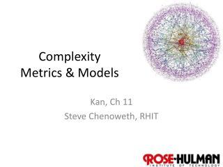 Complexity Metrics & Models