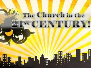 The Church in the 21 st  Century: Remembers the Lord's Death