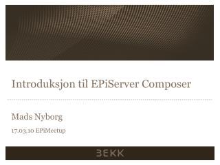 Introduksjon til EPiServer  Composer