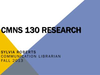 CMNS 130  Research