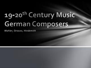 19-20 th  Century Music German Composers