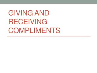 Giving and receiving compliments