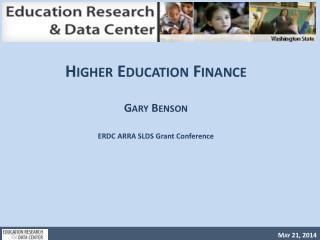 Higher Education Finance Gary Benson ERDC ARRA SLDS Grant Conference