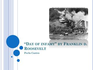 """""""Day of infamy"""" by  F ranklin d. Roosevelt"""