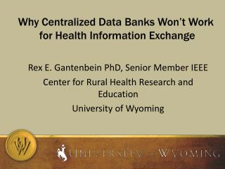 Why Centralized Data Banks Won't Work  for Health Information Exchange