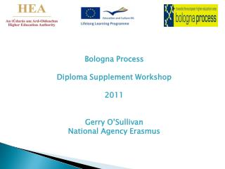 Bologna Process Diploma Supplement Workshop 2011 Gerry O'Sullivan  National Agency Erasmus