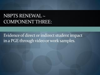 NBPTS RENEWAL ~ COMPONENT THREE: