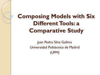 Composing Models with Six Different Tools: a Comparative Study
