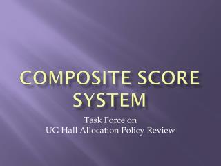 Composite Score System