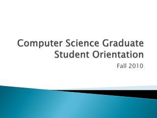 Computer Science Graduate Student Orientation