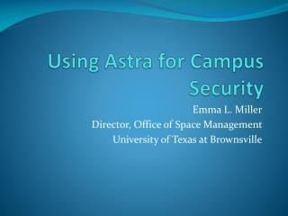 Using Astra for Campus Security