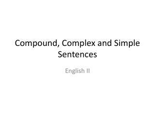 Compound, Complex and Simple Sentences