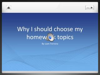 Why I should choose my homework topics