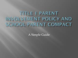 Title 1 Parent Involvement Policy and School-Parent Compact