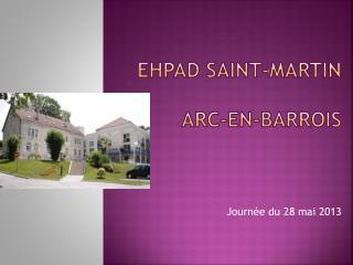 EHPAD SAINT-MARTIN ARC-EN-BARROIS