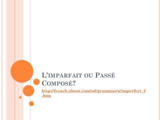 L�imparfait ou  Pass�  Compos� ?