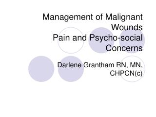 Management of Malignant Wounds Pain and Psycho-social Concerns