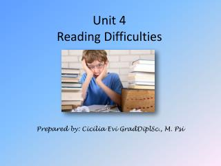 Unit 4 Reading Difficulties