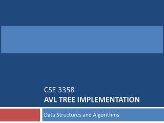 CSE 3358  AVL TREE IMPLEMENTATION