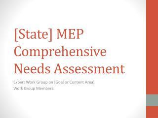 [State] MEP Comprehensive Needs Assessment