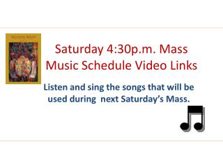 Saturday 4:30p.m. Mass Music Schedule Video Links