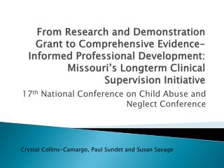 17 th  National Conference on Child Abuse and Neglect Conference