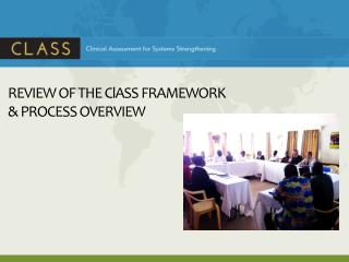 REVIEW OF THE ClASS FRAMEWORK                               & PROCESS OVERVIEW