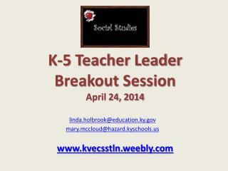 K-5 Teacher Leader Breakout Session April 24, 2014