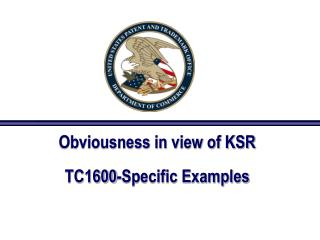 Obviousness in view of KSR  TC1600-Specific Examples