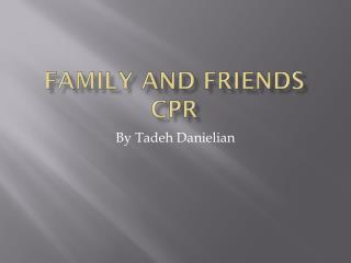 Family and Friends CPR