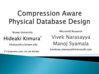 Compression Aware Physical Database Design