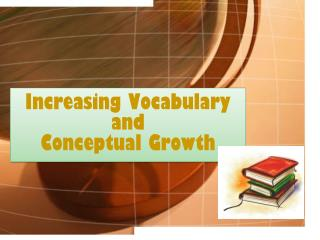 Increasing Vocabulary and  Conceptual  Growth