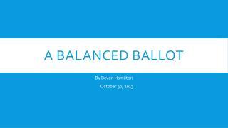 A Balanced ballot