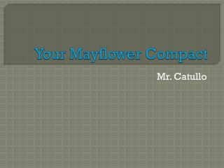 Your Mayflower Compact