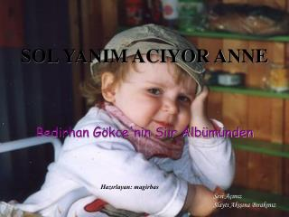 SOL YANIM ACIYOR ANNE