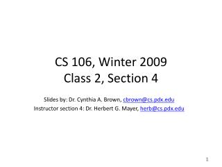 CS 106, Winter 2009 Class 2, Section 4