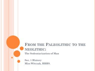From the Paleolithic to the  neolithic :